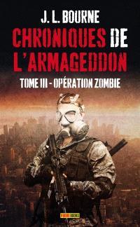 Chroniques de l'Armageddon. Volume 3, Opération zombie
