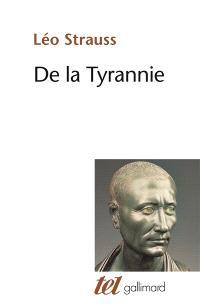 De la tyrannie. Précédé de Hiéron. Suivi de Tyrannie et sagesse