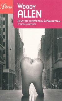 Dentiste mystérieux à Manhattan : et autres nouvelles