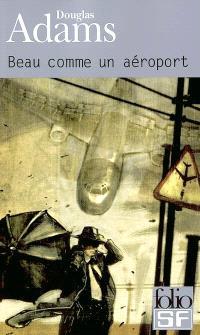 Dirk Gentle, détective holistique. Volume 2, Beau comme un aéroport