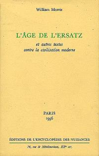 L'âge de l'ersatz : et autres textes contre la civilisation moderne