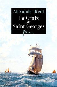 La croix de saint Georges : une aventure de Richard et Adam Bolitho