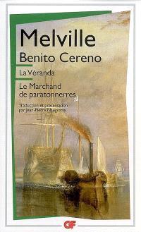 La véranda; Benito Cereno; Le marchand de paratonnerres