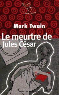 Le meurtre de Jules César : et autres contes