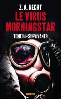Le virus Morningstar. Volume 3, Survivants