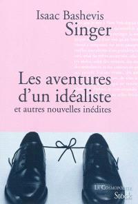 Les aventures d'un idéaliste : et autres nouvelles inédites