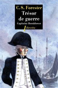 Les aventures de Horatio Hornblower. Volume 4, Trésor de guerre