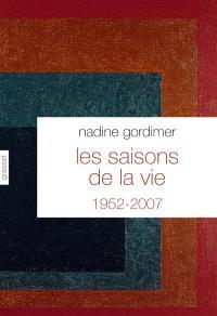 Les saisons de la vie : nouvelles, 1952-2007