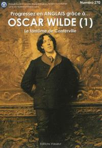 Progressez en anglais grâce à... Oscar Wilde. Volume 1