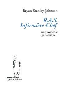RAS infirmière-chef : une comédie gériatrique