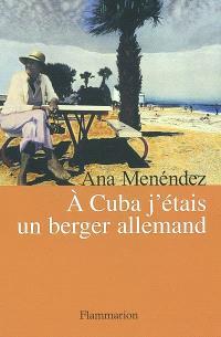 A Cuba j'étais un berger allemand