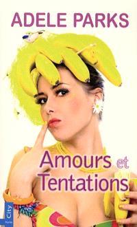 Amours et tentations !