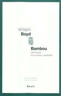 Bambou : chroniques d'un amateur impénitent
