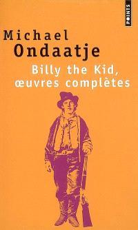 Billy the Kid, oeuvres complètes : poèmes du gaucher