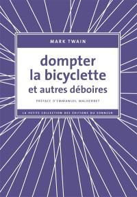 Dompter la bicyclette : et autres déboires