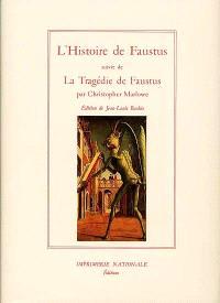 Histoire du docteur Johannes Faustus. Suivi de La tragique histoire du docteur Faustus