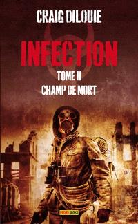 Infection. Volume 2, Champ de mort