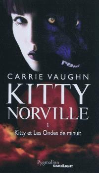 Kitty Norville. Volume 1, Kitty et les ondes de minuit