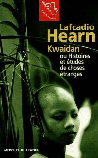 Kwaïdan ou Histoires et études de choses étranges