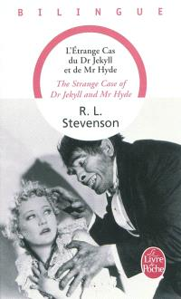 L'étrange cas du Dr Jekyll et de Mr Hyde = The strange case of Dr Jekyll and Mr Hyde