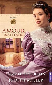 L'héritage des Broadmoor. Volume 2, Un amour inattendu