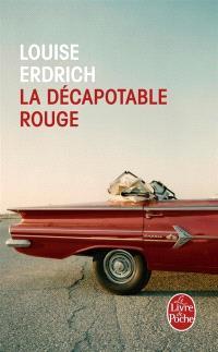 La décapotable rouge : nouvelles choisies et inédites 1978-2008