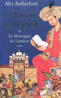 La montagne de lumière. Volume 1, Le diamant des Moghols