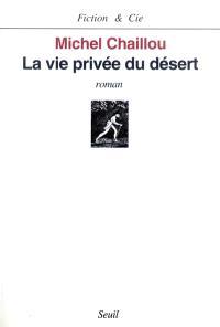 La vie privée du desert