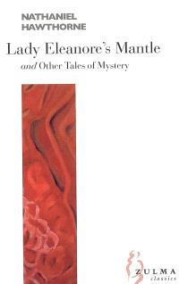 Lady Eleanore's mantle : and other tales of mystery