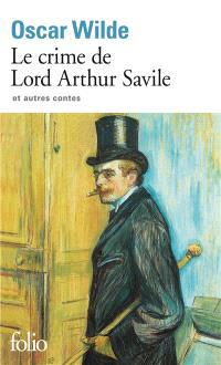 Le crime de Lord Arthur Savile : et autres contes