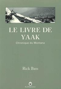 Le livre de Yaak : chronique du Montana