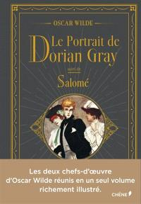 Le portrait de Dorian Gray; Suivi de Salomé