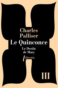 Le quinconce. Volume 3, Le destin de Mary