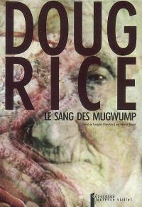 Le sang des Mugwump : conte d'inceste tirésien