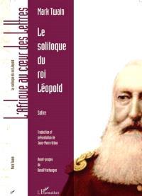 Le soliloque du roi Léopold : satire