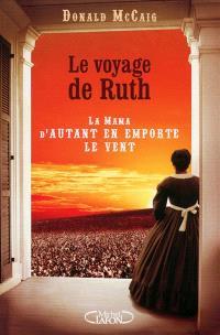 Le voyage de Ruth : la Mama d'Autant en emporte le vent