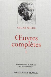 Oeuvres complètes. Volume 1, Fiction et théâtre
