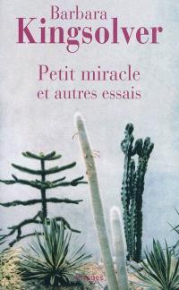 Petit miracle : et autres essais
