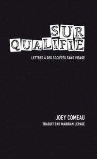 Surqualifié  : lettres à des sociétés sans visage