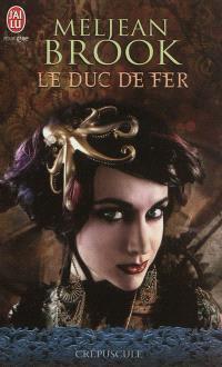 The iron seas. Volume 1, Le duc de fer