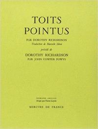 Toits pointus. Précédé de Dorothy Richardson