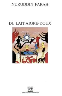 Variations sur le thème d'une dictature africaine. Volume 1, Du lait aigre-doux