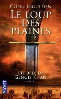 L'épopée de Gengis Khan. Volume 1, Le loup des plaines