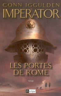Imperator. Volume 1, Les portes de Rome