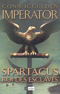 Imperator. Volume 2, Spartacus, roi des esclaves