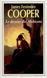 Le dernier des Mohicans : histoire de mil sept cent cinquante-sept