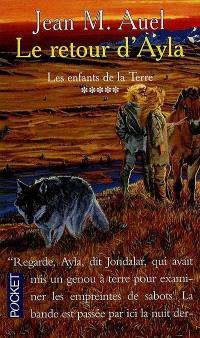 Les enfants de la Terre. Volume 5, Le Retour d'Ayla