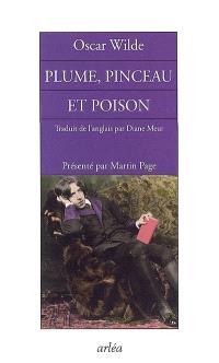 Plume, pinceau et poison. Suivi de Sebastian Melmoth