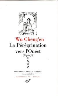 La pérégrination vers l'Ouest = Xiyou ji. Volume 2, Livres XI-XX