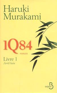 1Q84. Volume 1, Avril-juin